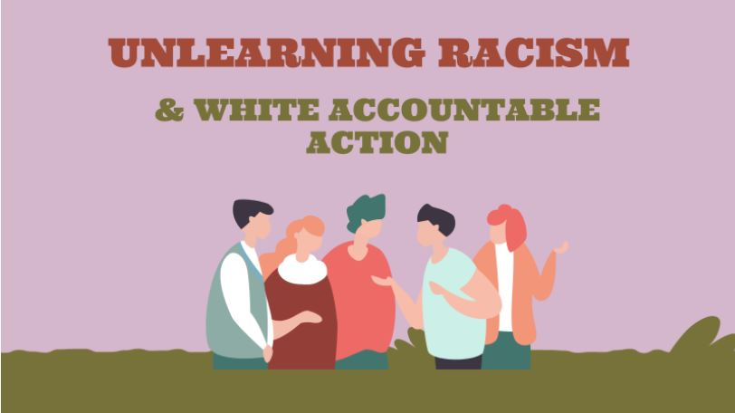 A graphic of five white people in discussion against a purple background. Title reads Unlearning Racism & white accountable action